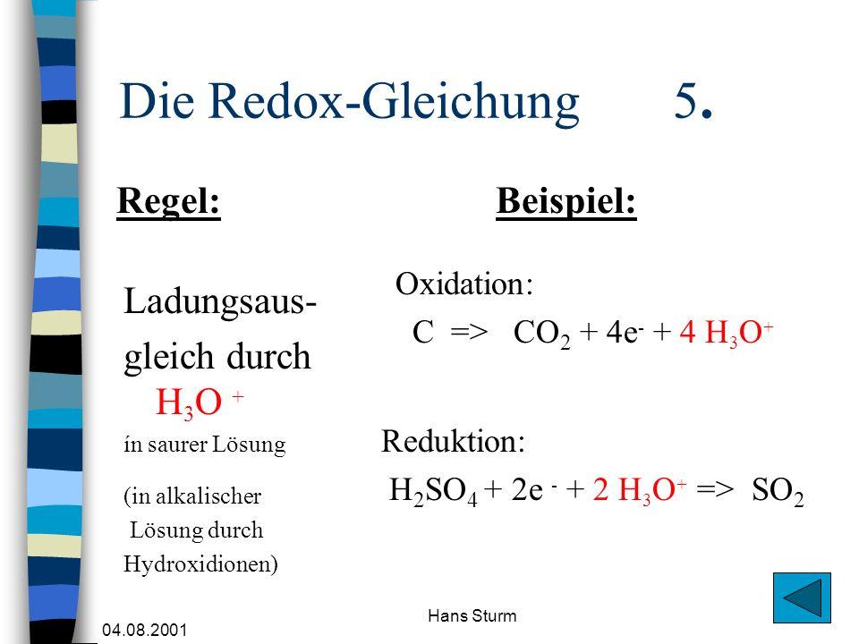 Die Redox-Gleichung 5. Regel: Beispiel: Ladungsaus- gleich durch H3O +