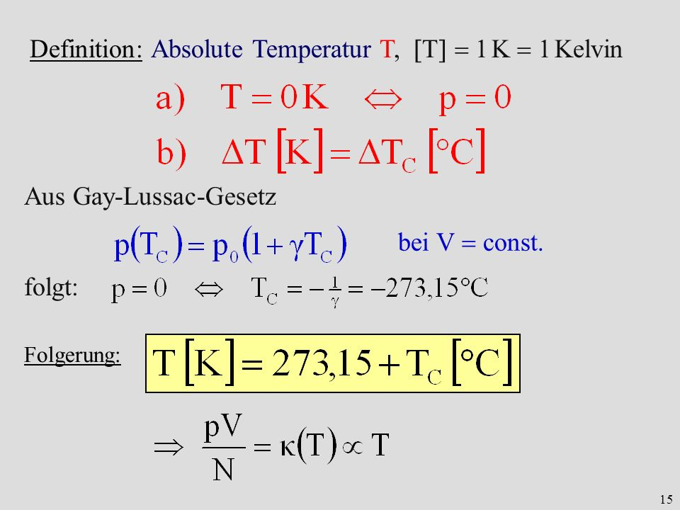 Definition: Absolute Temperatur T, T  1 K  1 Kelvin