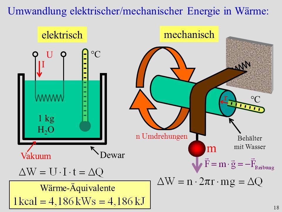 m Umwandlung elektrischer/mechanischer Energie in Wärme: elektrisch