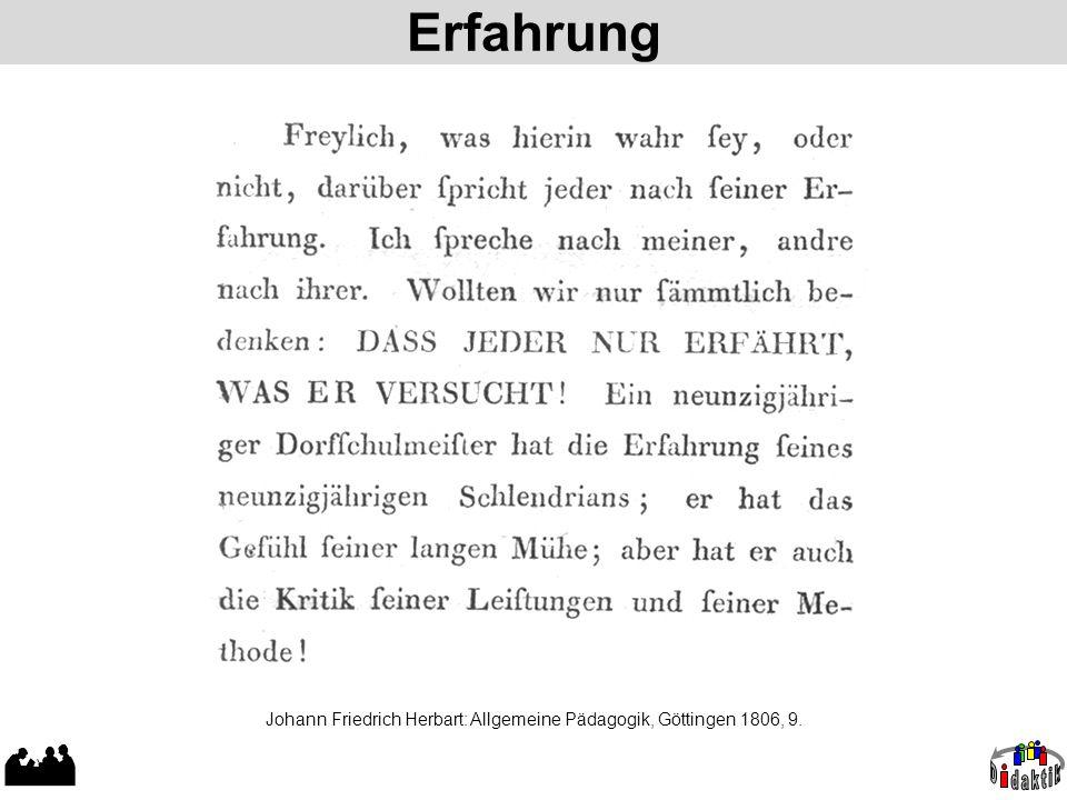 Johann Friedrich Herbart: Allgemeine Pädagogik, Göttingen 1806, 9.