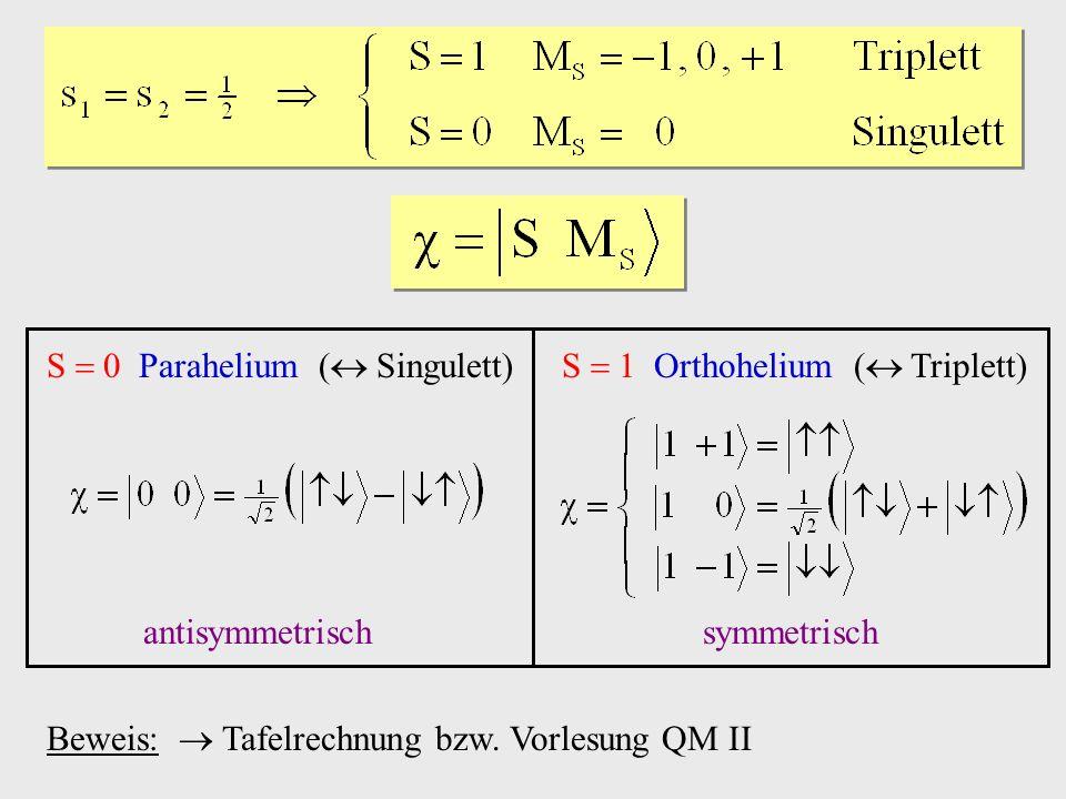 S  0 Parahelium ( Singulett)