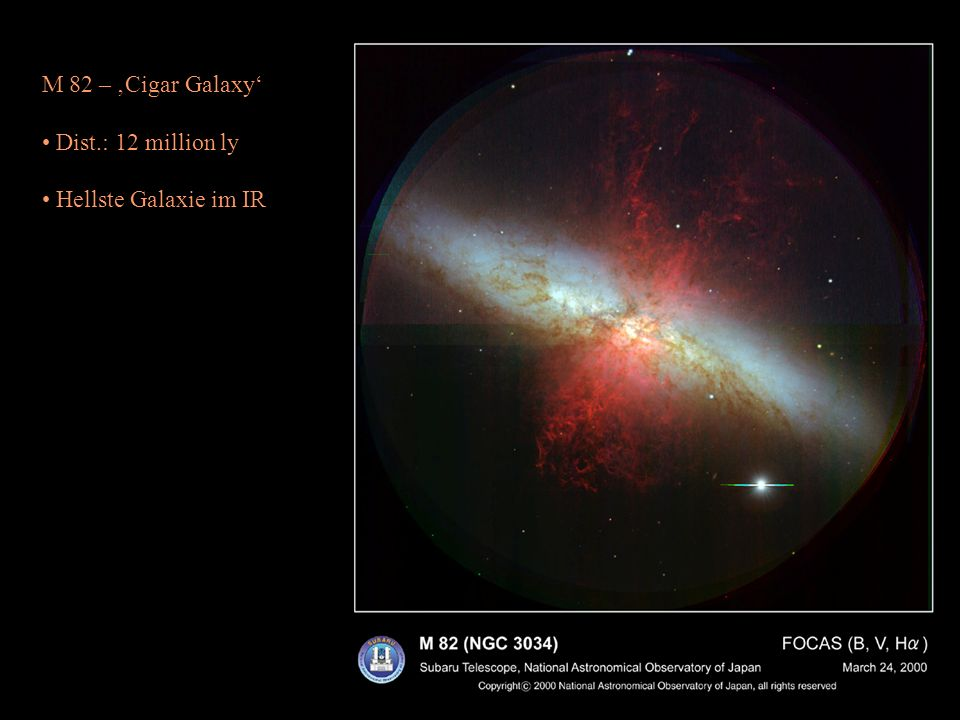M 82 – 'Cigar Galaxy' Dist.: 12 million ly Hellste Galaxie im IR