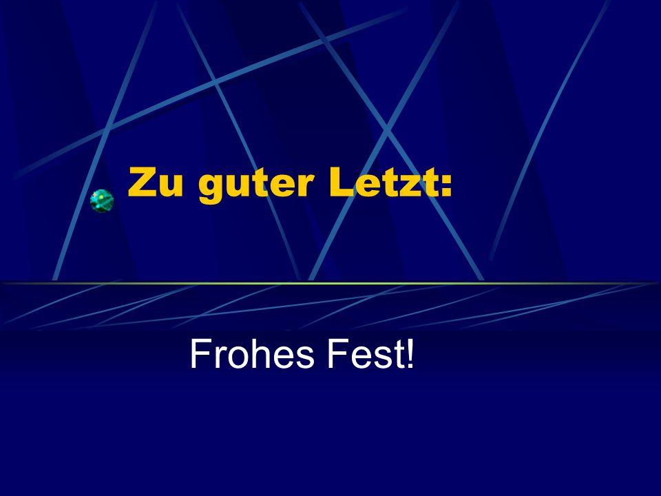 Zu guter Letzt: Frohes Fest!