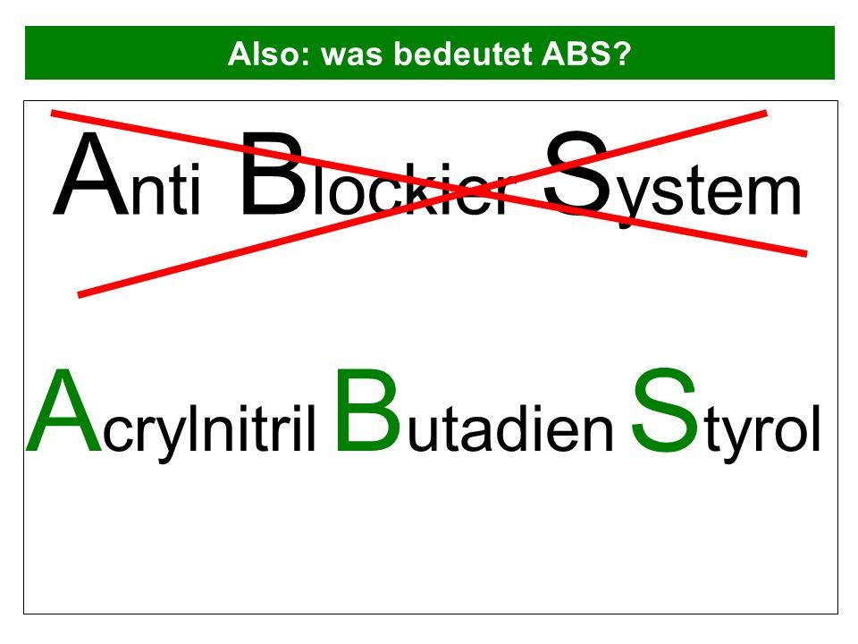 Anti Blockier System Acrylnitril Butadien Styrol