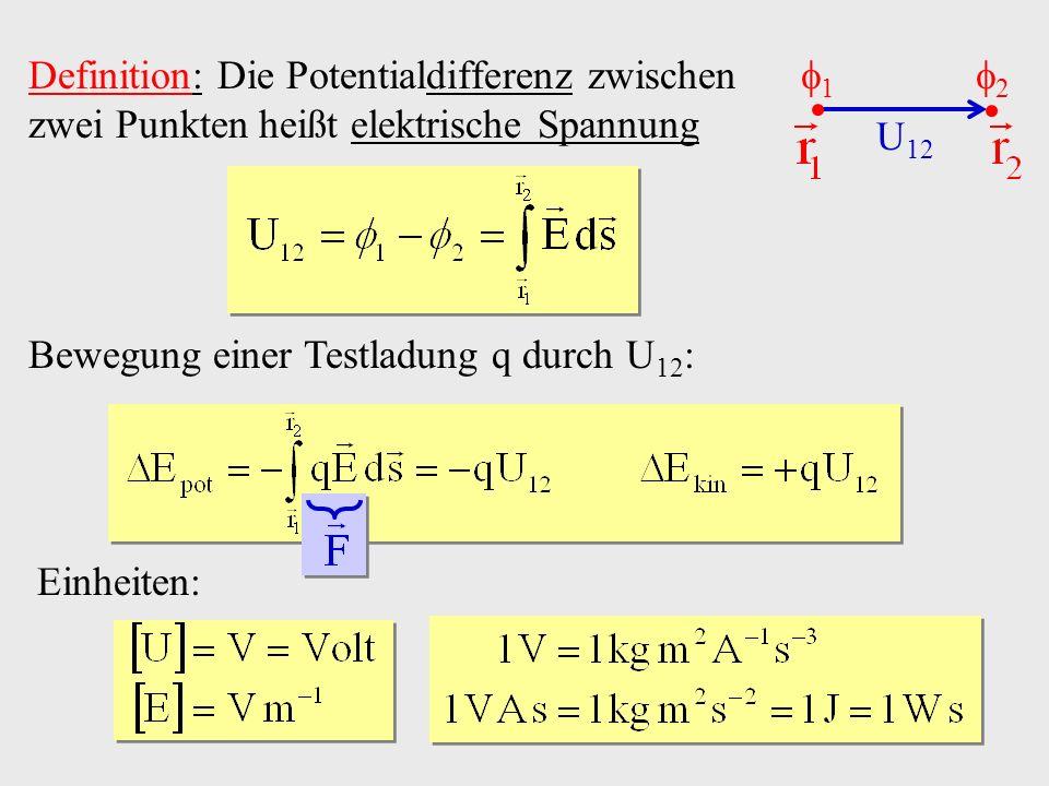 Definition: Die Potentialdifferenz zwischen zwei Punkten heißt elektrische Spannung