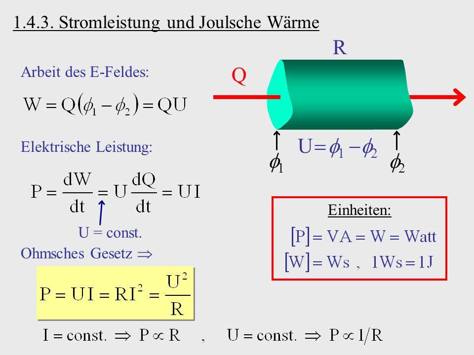 R Q U  1 2 1 2 1.4.3. Stromleistung und Joulsche Wärme