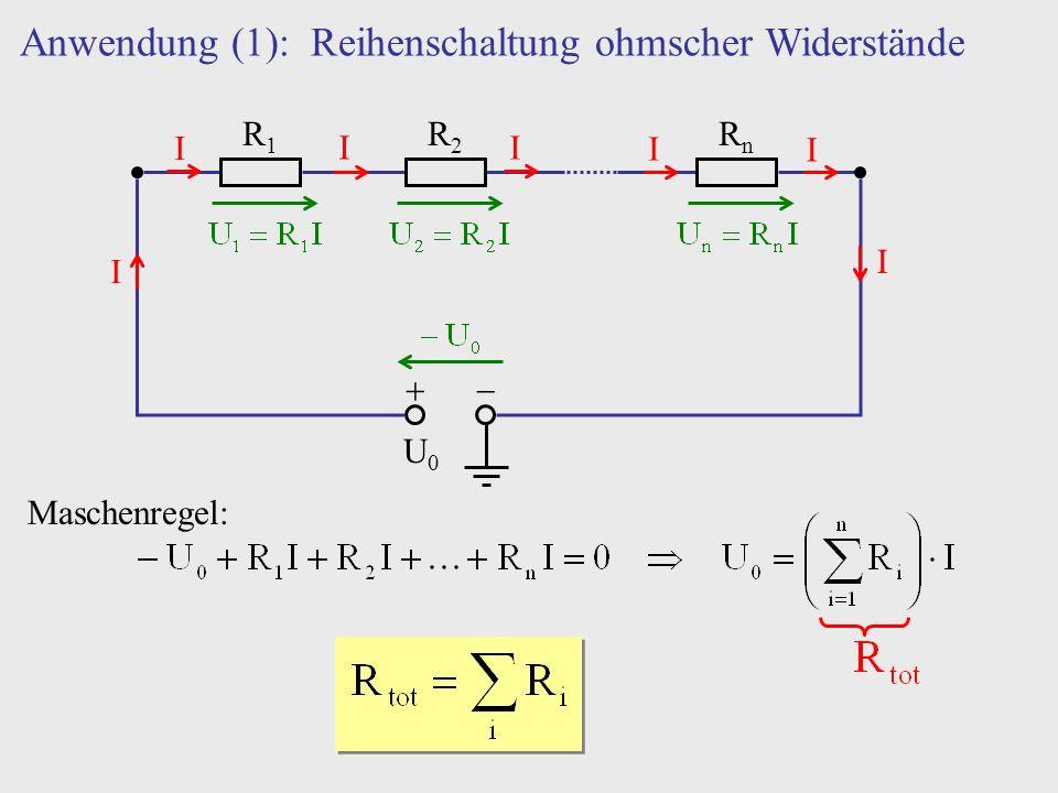 Anwendung (1): Reihenschaltung ohmscher Widerstände