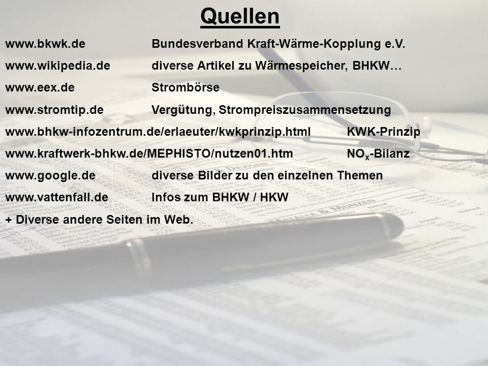 Quellen www.bkwk.de Bundesverband Kraft-Wärme-Kopplung e.V.