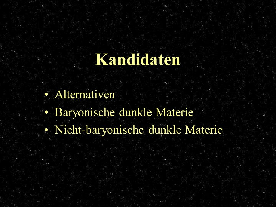Kandidaten Alternativen Baryonische dunkle Materie