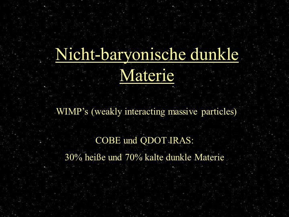 Nicht-baryonische dunkle Materie
