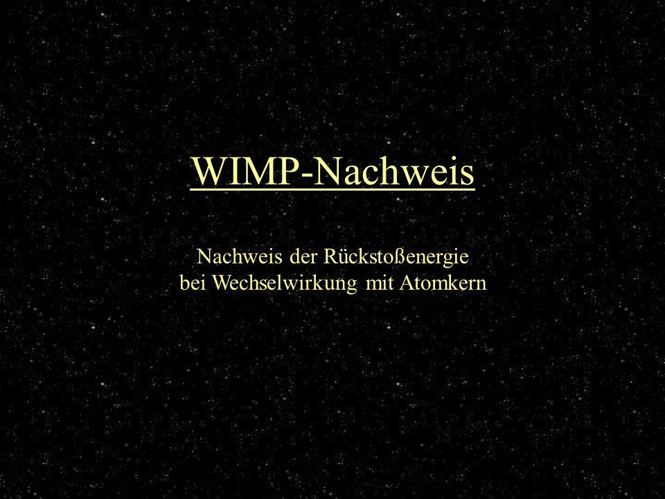 WIMP-Nachweis Nachweis der Rückstoßenergie