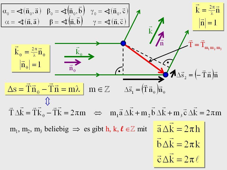 ℤ  m1, m2, m3 beliebig  es gibt h, k, l ℤ mit
