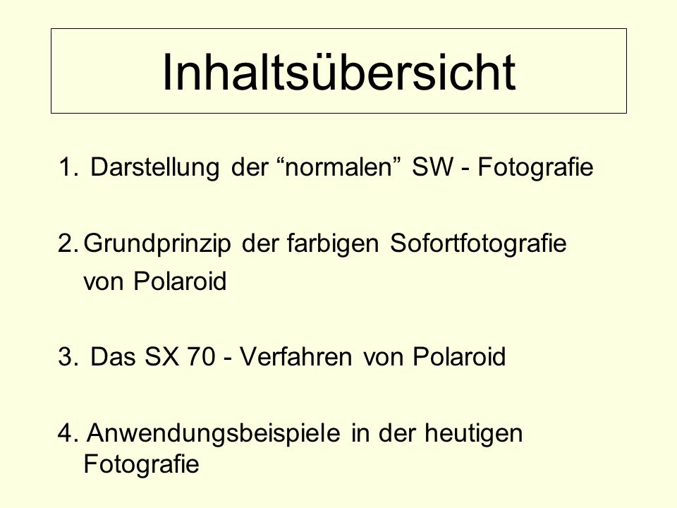 Inhaltsübersicht 1. Darstellung der normalen SW - Fotografie