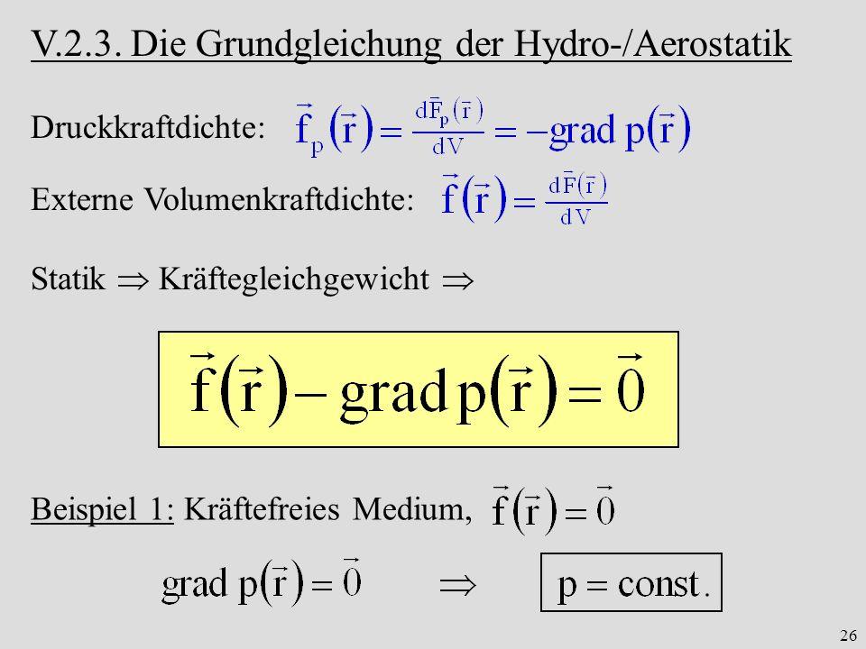 V.2.3. Die Grundgleichung der Hydro-/Aerostatik