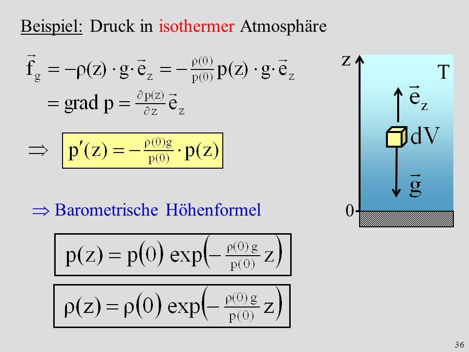 z T Beispiel: Druck in isothermer Atmosphäre