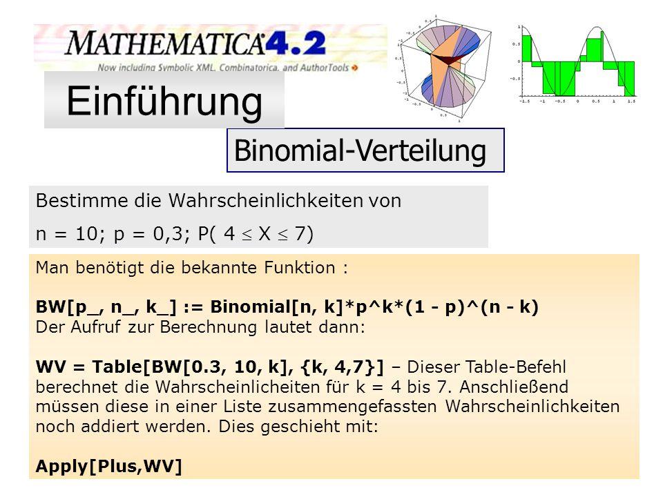 Einführung Binomial-Verteilung Bestimme die Wahrscheinlichkeiten von