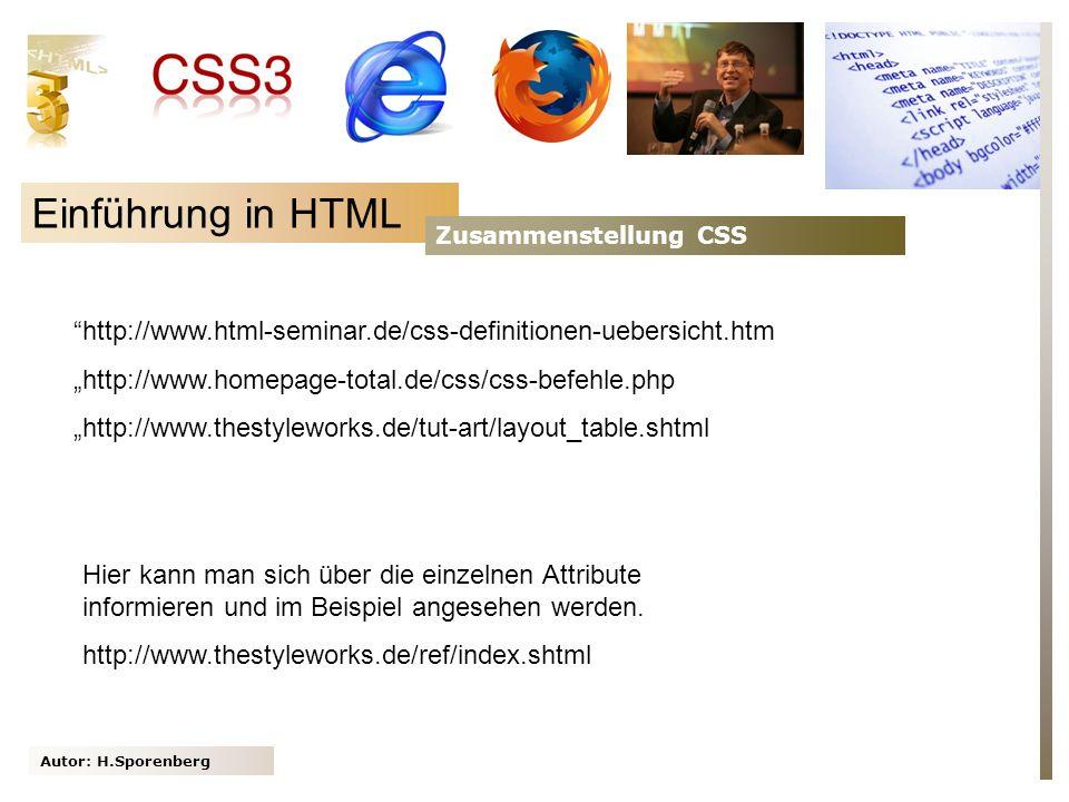 Einführung in HTML Zusammenstellung CSS. http://www.html-seminar.de/css-definitionen-uebersicht.htm.