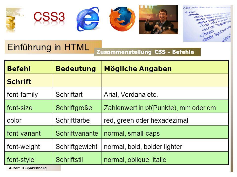 Einführung in HTML Befehl Bedeutung Mögliche Angaben Schrift