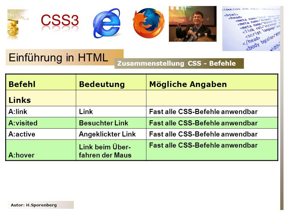 Einführung in HTML Befehl Bedeutung Mögliche Angaben Links A:link Link