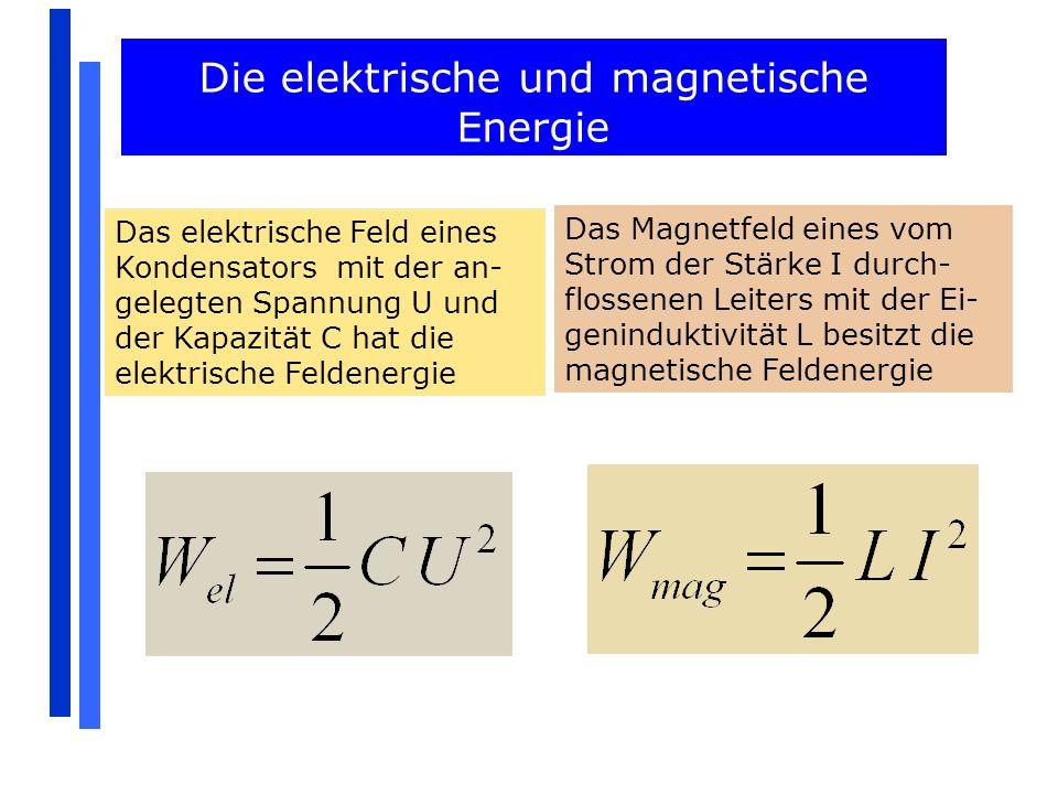Die elektrische und magnetische Energie