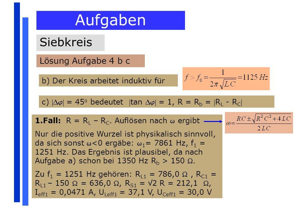 Aufgaben Siebkreis Lösung Aufgabe 4 b c