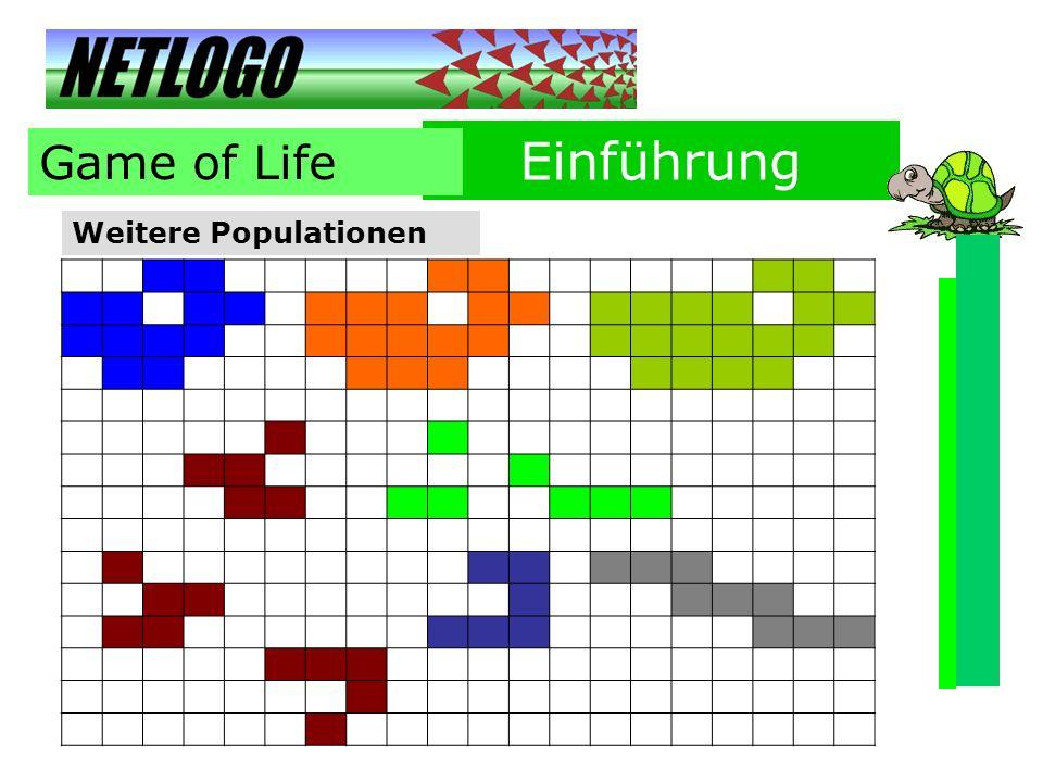 Einführung Game of Life Weitere Populationen
