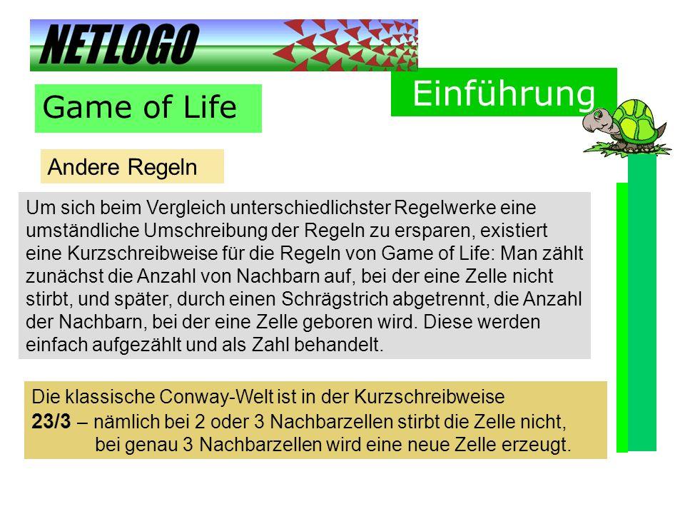 Einführung Game of Life Andere Regeln