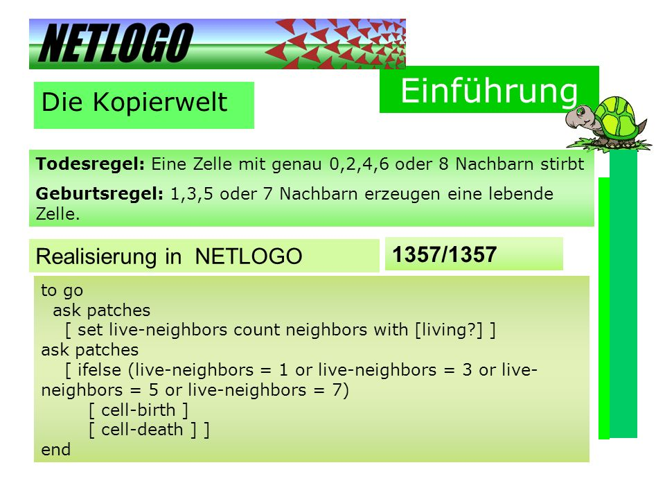 Einführung Die Kopierwelt Realisierung in NETLOGO 1357/1357