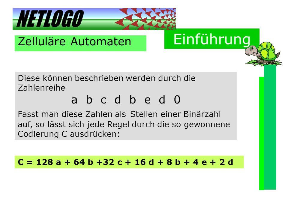 Einführung Zelluläre Automaten a b c d b e d 0