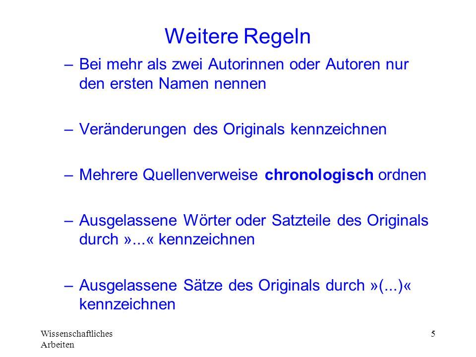 Weitere Regeln Bei mehr als zwei Autorinnen oder Autoren nur den ersten Namen nennen. Veränderungen des Originals kennzeichnen.