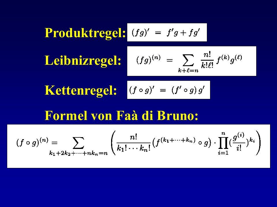 Produktregel: Leibnizregel: Kettenregel: Formel von Faà di Bruno: