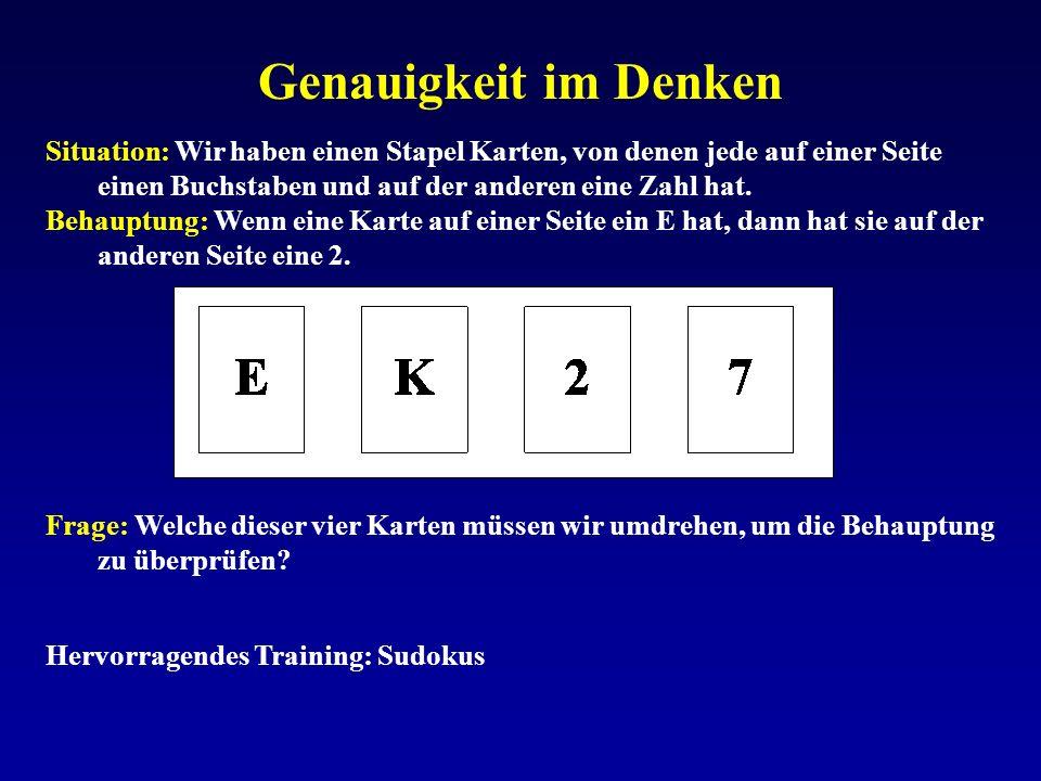 Genauigkeit im Denken Situation: Wir haben einen Stapel Karten, von denen jede auf einer Seite einen Buchstaben und auf der anderen eine Zahl hat.