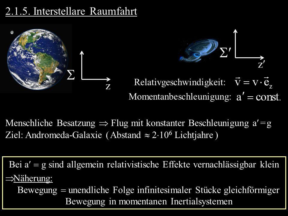  2.1.5. Interstellare Raumfahrt z z Relativgeschwindigkeit: