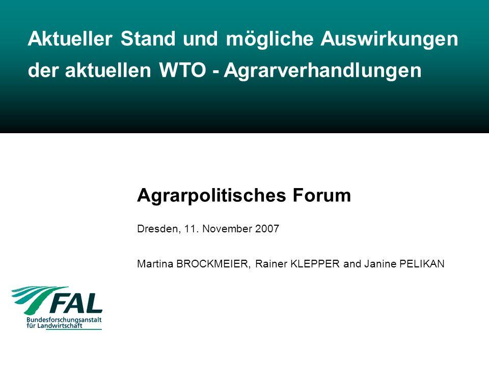 Aktueller Stand und mögliche Auswirkungen der aktuellen WTO - Agrarverhandlungen