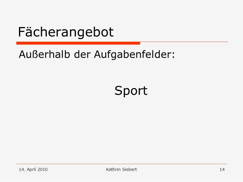 Fächerangebot Sport Außerhalb der Aufgabenfelder: 14. April 2010