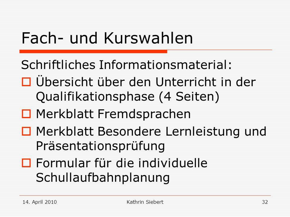 Fach- und Kurswahlen Schriftliches Informationsmaterial: