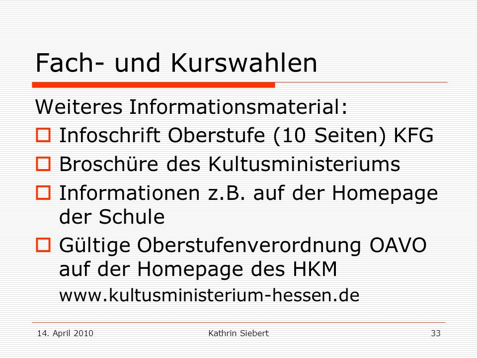 Fach- und Kurswahlen Weiteres Informationsmaterial:
