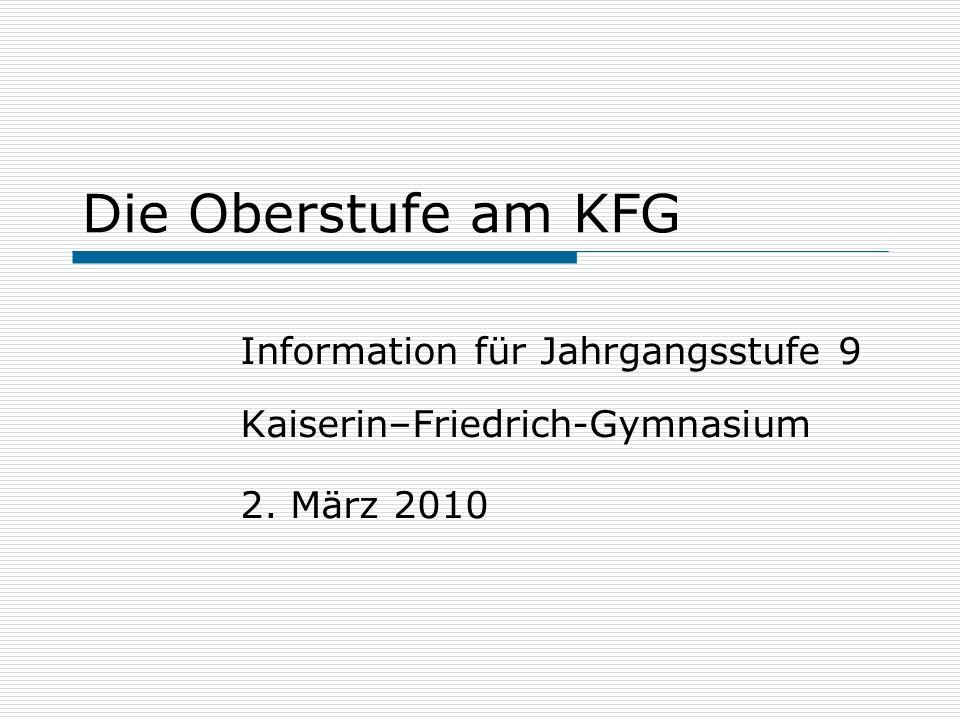 Die Oberstufe am KFG Information für Jahrgangsstufe 9
