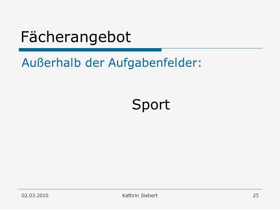 Fächerangebot Sport Außerhalb der Aufgabenfelder: 02.03.2010