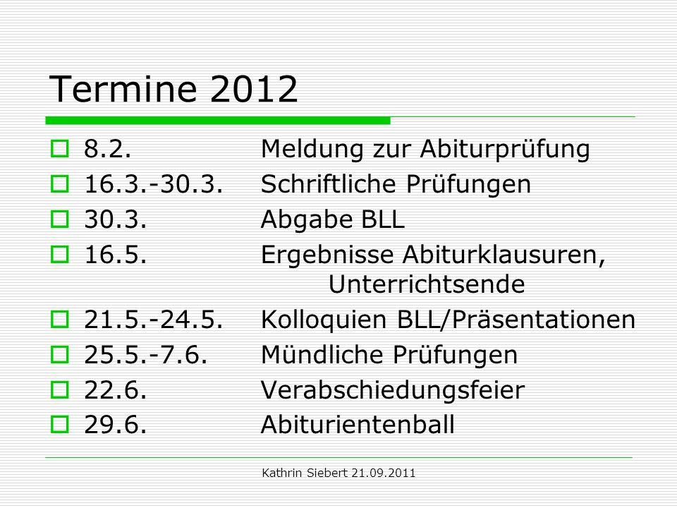 Termine 2012 8.2. Meldung zur Abiturprüfung