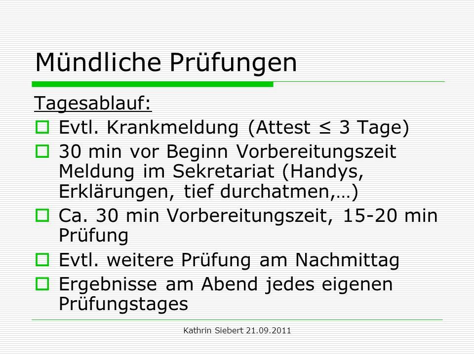 Mündliche Prüfungen Tagesablauf: Evtl. Krankmeldung (Attest ≤ 3 Tage)