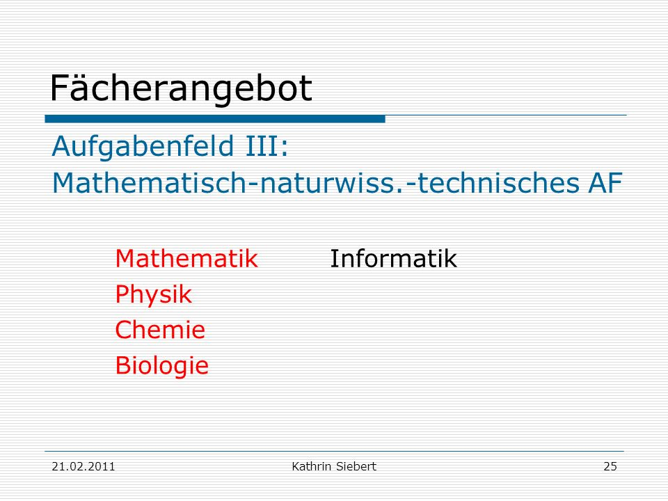 Fächerangebot Aufgabenfeld III: Mathematisch-naturwiss.-technisches AF