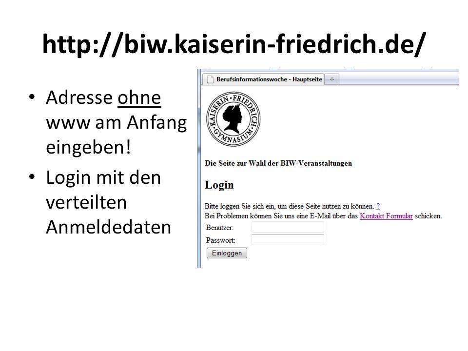 http://biw.kaiserin-friedrich.de/ Adresse ohne www am Anfang eingeben!