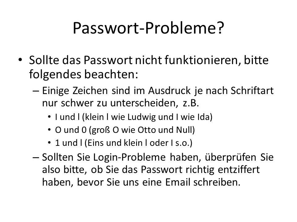 Passwort-Probleme Sollte das Passwort nicht funktionieren, bitte folgendes beachten: