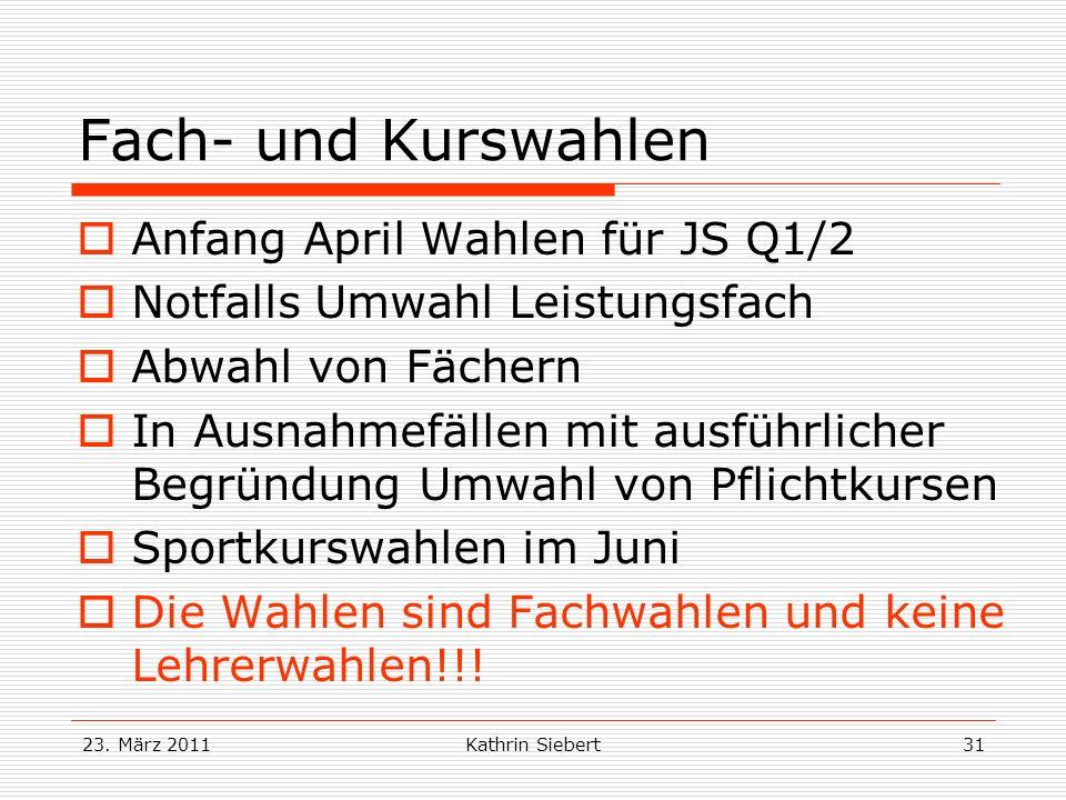 Fach- und Kurswahlen Anfang April Wahlen für JS Q1/2