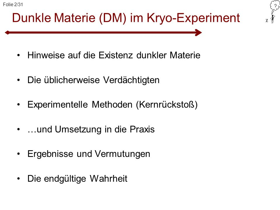 Dunkle Materie (DM) im Kryo-Experiment