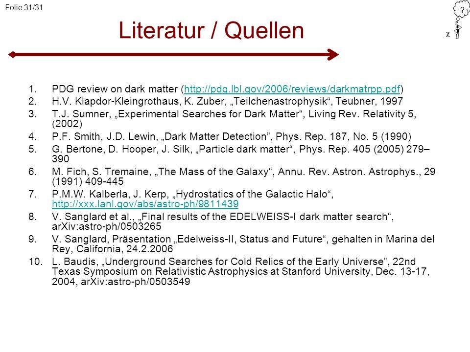 Literatur / QuellenPDG review on dark matter (http://pdg.lbl.gov/2006/reviews/darkmatrpp.pdf)