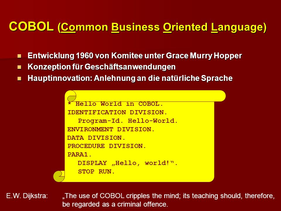 COBOL (Common Business Oriented Language)