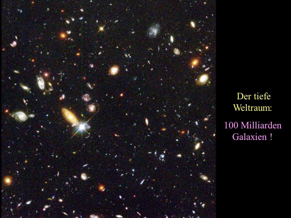 Der tiefe Weltraum: 100 Milliarden Galaxien !