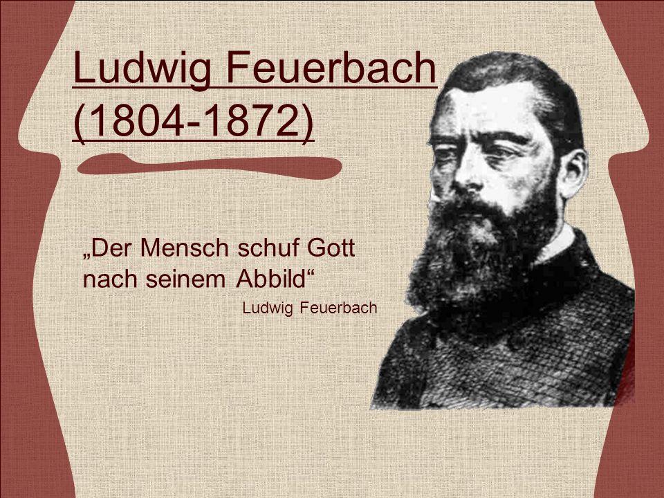 """""""Der Mensch schuf Gott nach seinem Abbild Ludwig Feuerbach"""